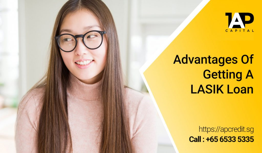 Advantages-Of-Getting-A-LASIK-Loan LASIK Singapore