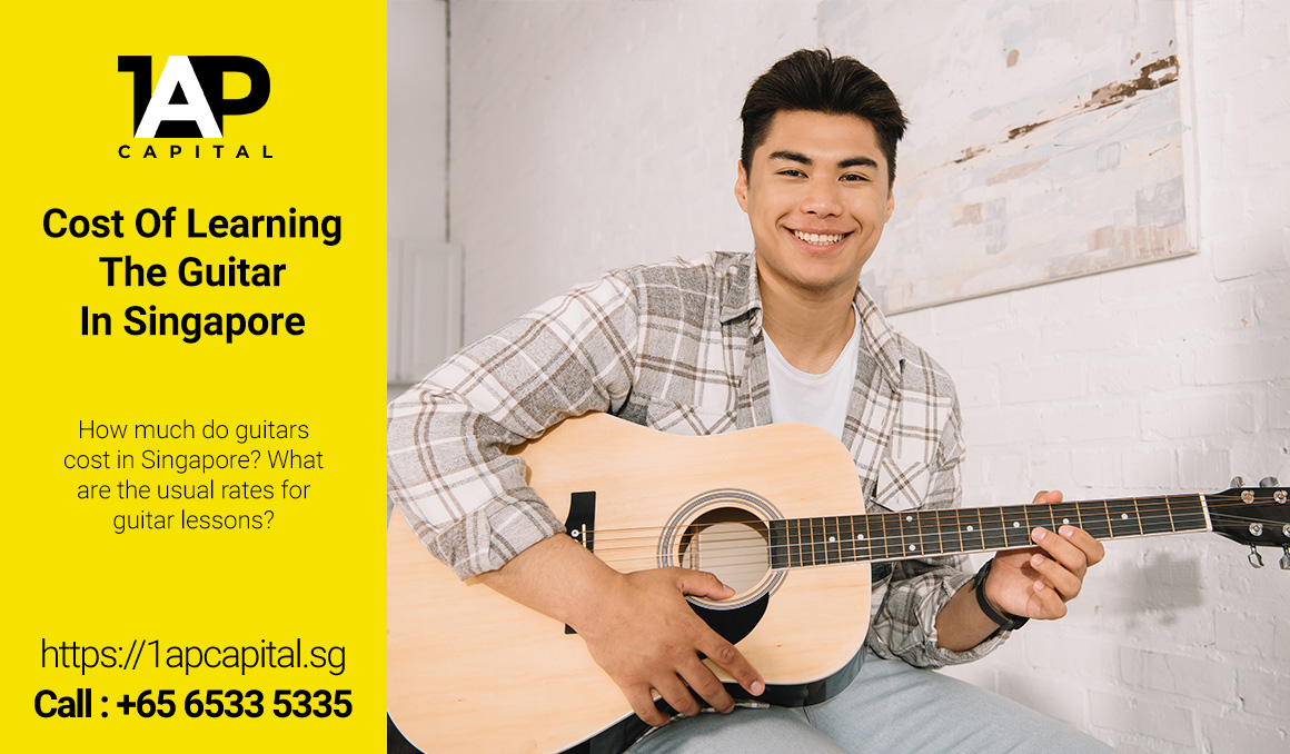 Cost-Of-Learning-Guitar-In-Singapore-1AP-Capital-Singapore-Legal-Licensed-Moneylender-Music-Education-Loan