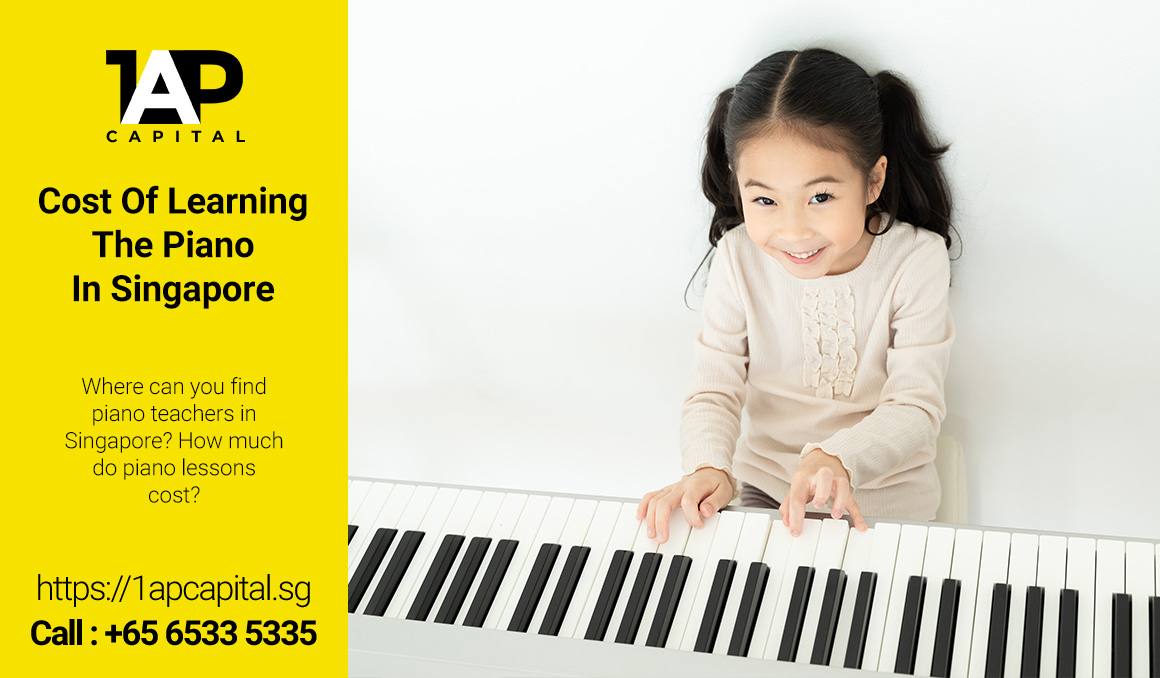 Cost-Of-Learning-Piano-In-Singapore-1AP-Capital-Singapore-Legal-Licensed-Moneylender-Music-Education-Loan
