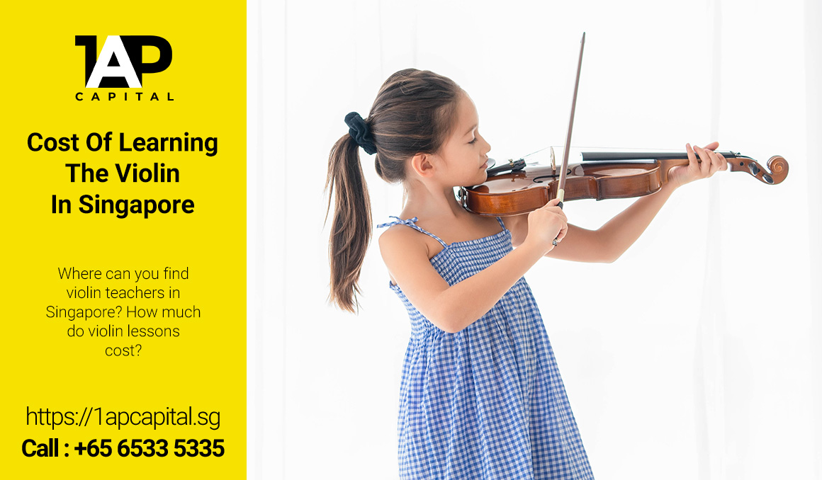Cost-Of-Learning-Violin-In-Singapore-1AP-Capital-Singapore-Legal-Licensed-Moneylender-Music-Education-Loan