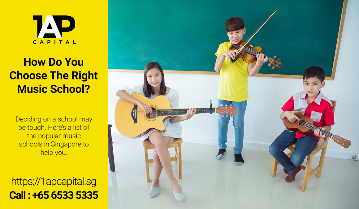 How-Do-You-Choose-The-Right-Music-School-Music-Instrument-Loan-Singapore-1AP-Capital