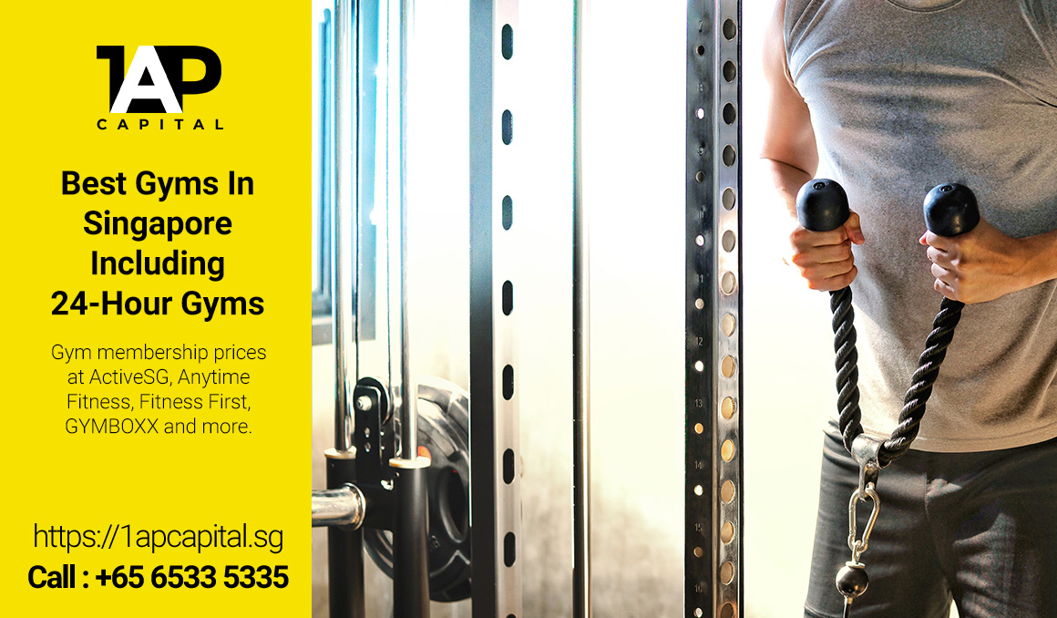 Best-10-Gyms-In-Singapore-Including-24-Hour-Gyms-1AP-Capital-Singaopre-Licensed-Moneylender