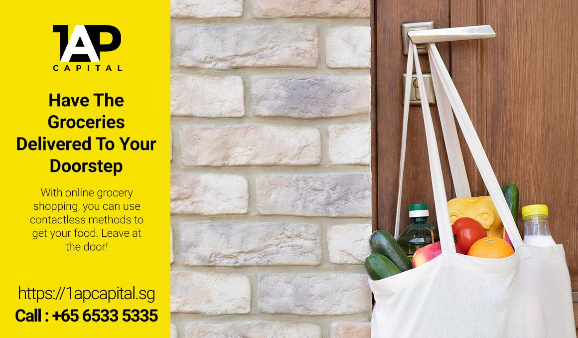 Have-The-Groceries-Delivered-To-Your-Doorstep-1AP-Capital-Licensed-Moneylender